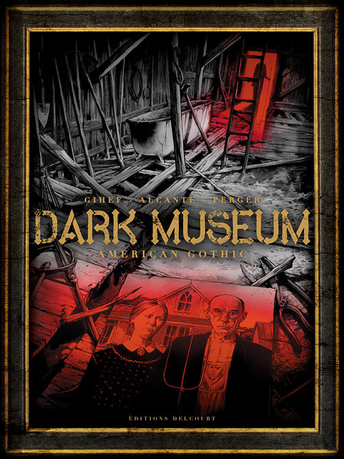 Dark museum - Tome 01 American gothic - Gihef & Alcante & Perger