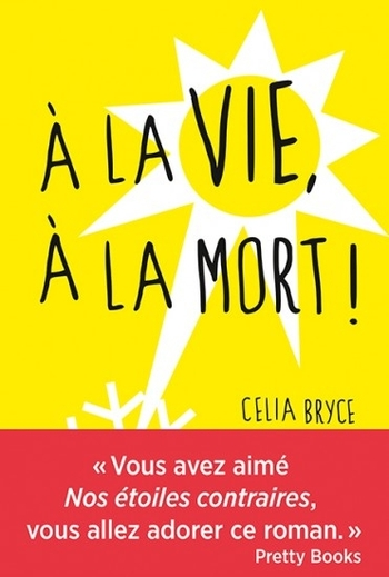 A la vie, à la mort ! - Celia Bryce