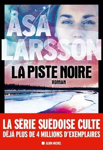 La piste noire - Asa Larsson