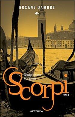 "Concours Scorpi T3 ""Ceux qui tombent les masques"" de Roxane Dambre"