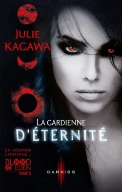 Blood of Eden, Tome 2 : La Gardienne d'Eternité de Julie Kagawa