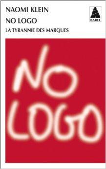 No logo. La tyrannie des marques Naomi Klein Bibliolingus