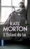 L'Enfant du Lac ; Kate Morton