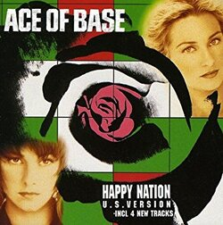 The Sign/ Happy Nation - Ace of Base