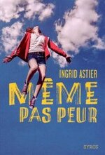 Même pas peur d'Ingrid Astier