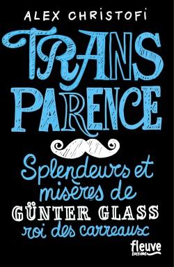 Couverture de Transparence - Splendeurs et misères de Günter Glass, roi des carreaux