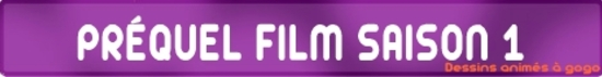PREQUEL FILM SAISON 1