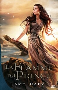 Hearts and Thrones, tome 3 la flamme du prince