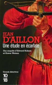 Les Chroniques d'Edward Holmes et Gower Watson, tome 1, Une Etude en Écarlate ; Jean d'Aillon