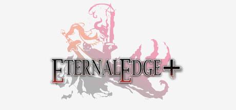 SORTIE : Eternal Edge +*
