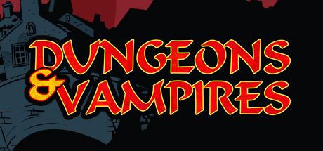 Sortie : Dungeons & Vampires*