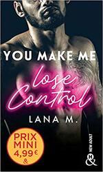 Chronique You make me lose control de Lana M.