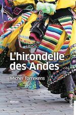 L'hirondelle des Andes, Michel TORREKENS