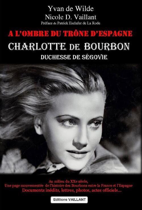 A l'ombre du trône d'Espagne, Charlotte de Bourbon, Duchesse de Ségovie