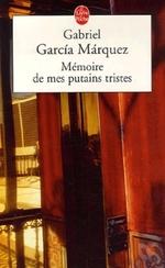 Gabriel Garcia Marquez - Mémoires de mes putains tristes