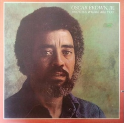 Oscar Brown Jr. - Brother Where Are You - Complete LP