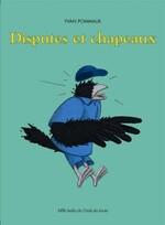 Disputes et chapeaux - Yvan Pommaux - L'école des loisirs