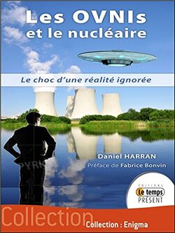 Les Ovnis et le nucléaire - Le choc d'une réalité ignorée de Daniel Harran