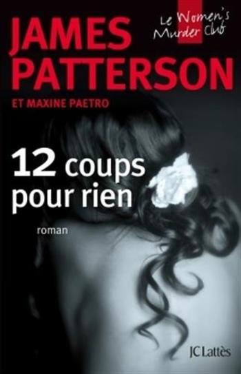 Le women's murder club 12- 12 coups pour rien - James Patterson & Maxine Paetro