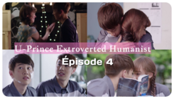 U-Prince Extroverted Humanist 4/4 épisode Vostfr