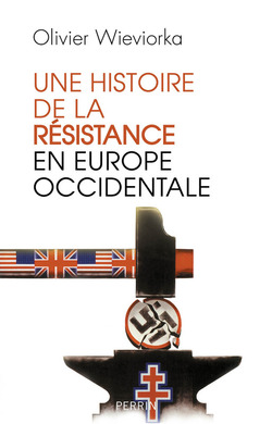 Une Histoire de la Résistance en Europe occidentale - Olivier Wievorka