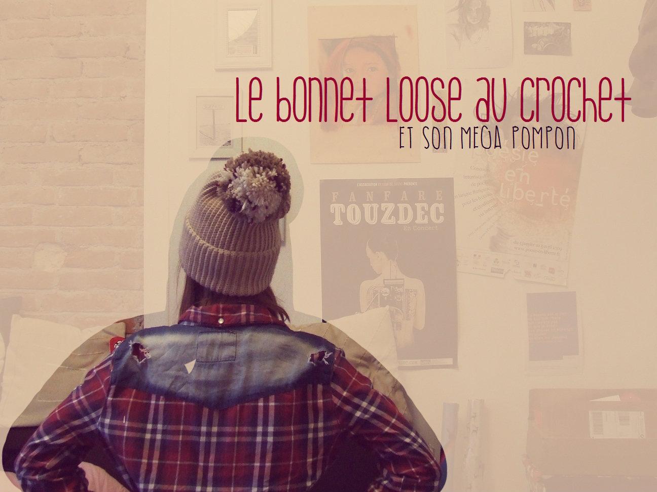 {Tuto} Le bonnet (de la) loose au crochet