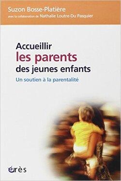 Accueillir les parents des jeunes enfants : Un soutien à la parentalité