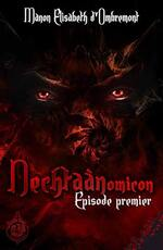 """Aprés la couverture, découvrez le synopsis de """"Nechtaànomicon"""" de Manon Elisabeth D'ombremont."""