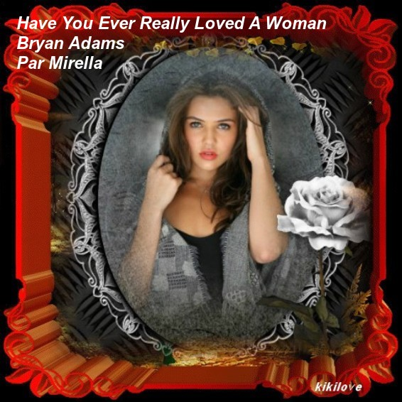 Have You Ever Really Loved A Woman  Bryan Adams  Par Mirella