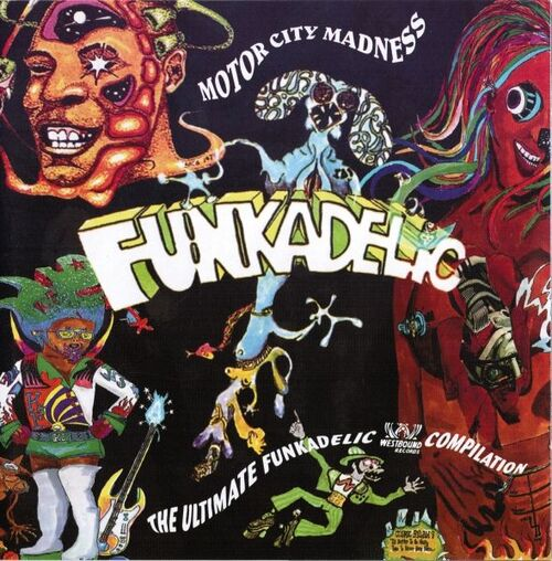 "Funkadelic : CD "" Motor City Madness : The Ultimate Funkadelic Westbound Compilation "" Westbound Records CDSWM2 140 [ UK ]"