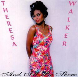 THERESA WALKER - AND I'LL BE THERE (CDS 1994)