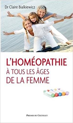 L'homéopathie à tous les âges de la femme - Dr Claire Bialkiewicz