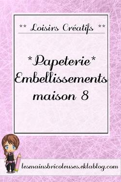 *Papéterie* Embellissements Maison 8