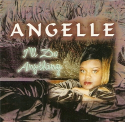 ANGELLE - I'LL DO ANYTHING (EP 1999)