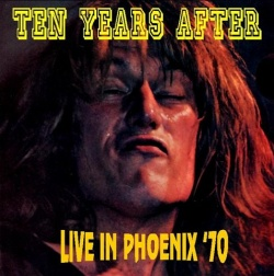 TEN YEARS AFTER - Live In Phoenix '70