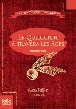 J.K. Rowling - Le Quidditch à travers les âges (2001)