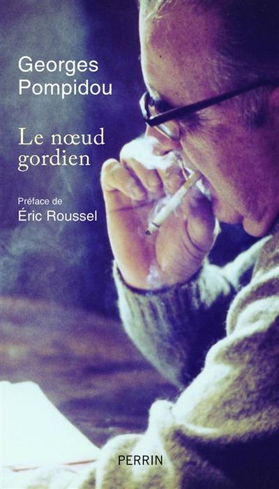 Le nœud gordien   -   Georges Pompidou