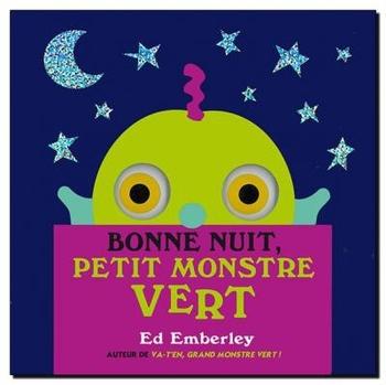 Bonne nuit, petit monstre vert - Ed Emberley