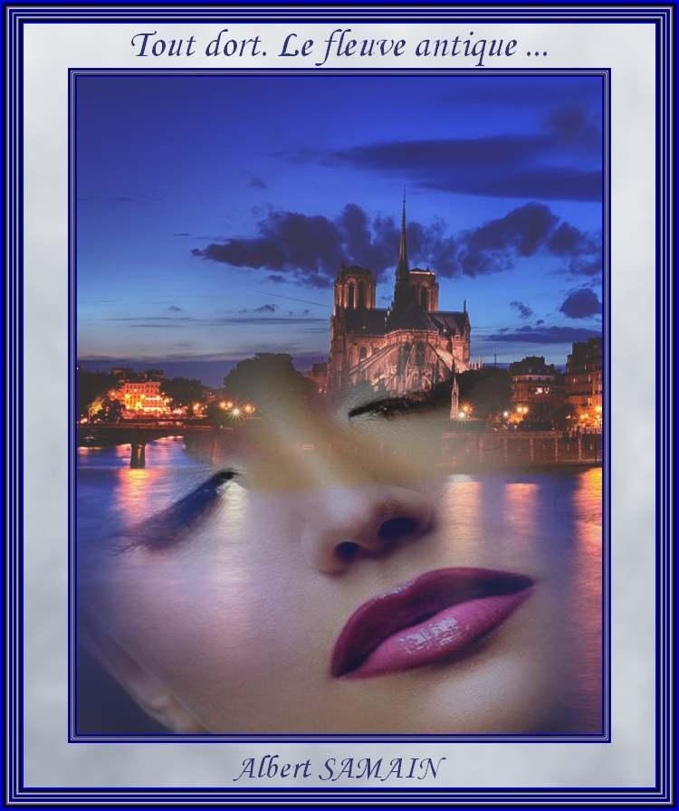 """""""Tout dort. Le fleuve antique ...""""  poème d'Albert Samain"""