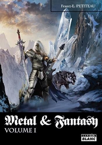 CAMION BLANC_Metal & Fantasy_Volume 1