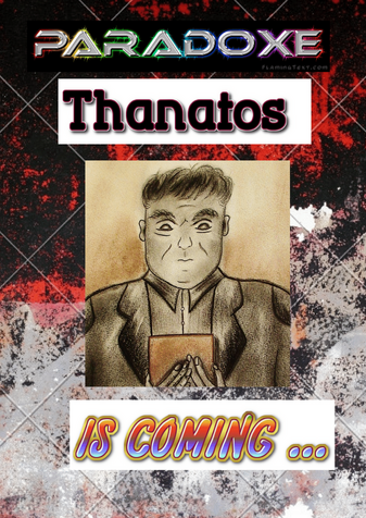 THANATOS IS COMING