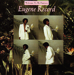 Eugene Record - Welcome To My Fantasy - Complete LP
