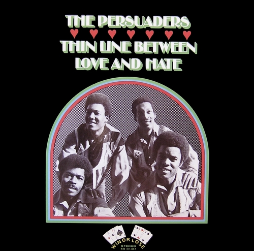 "The Persuaders : Album "" Thin Line Between Love And Hate "" Win Or Lose Records SD 33-387 [ US ]"