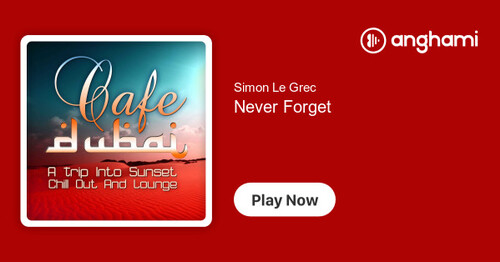SIMON LE GREC, Never Forget (2012)    (Chillout)