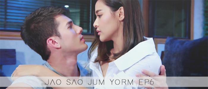 Jao Sao Jum Yorm : Episode 6