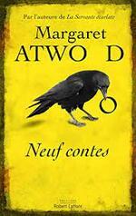 Margaret Atwood, Neuf contes, Robert Laffont
