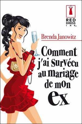 Brenda Janowitz : Comment j'ai surv?cu au mariage de mon ex
