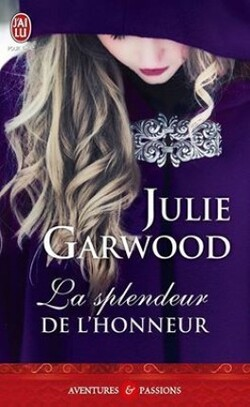 La splendeur de l'honneur - Julie Garwood