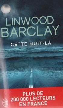 """Cette nuit là de """" Linwood Barclay """""""