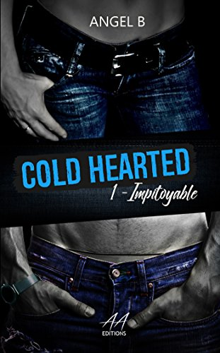 Cold Hearted, tome 1 : Impitoyable